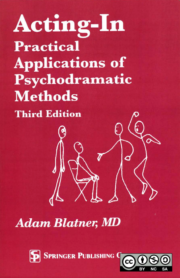 Acting-In: Practical Applications of Psychodramatic Methods - Adam Blatner, MD